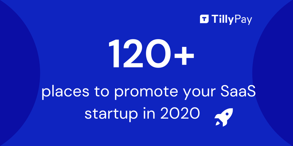 120+ places to promote your SaaS startup in 2020