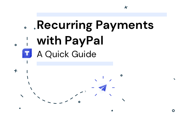 PayPal Recurring Payments: A Quick Guide